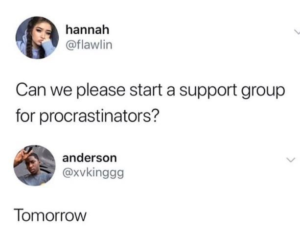 Funny meme about procrastinating, funny tweet