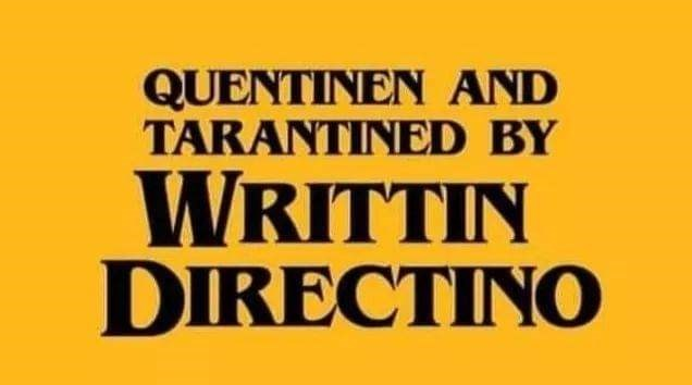 Font - QUENTINEN AND TARANTINED BY WRITTIN DIRECTINO