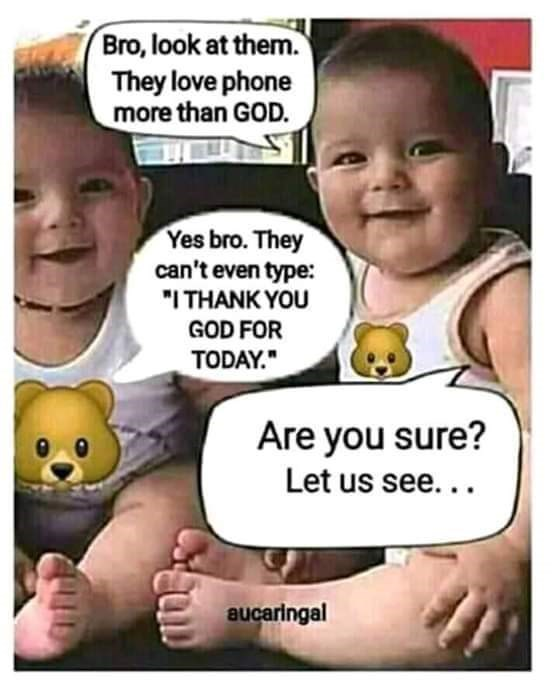 """Cartoon - Bro, look at them. They love phone more than GOD. Yes bro. They can't even type: """"ITHANK YOU GOD FOR TODAY. Are you sure? Let us see... aucaringal"""