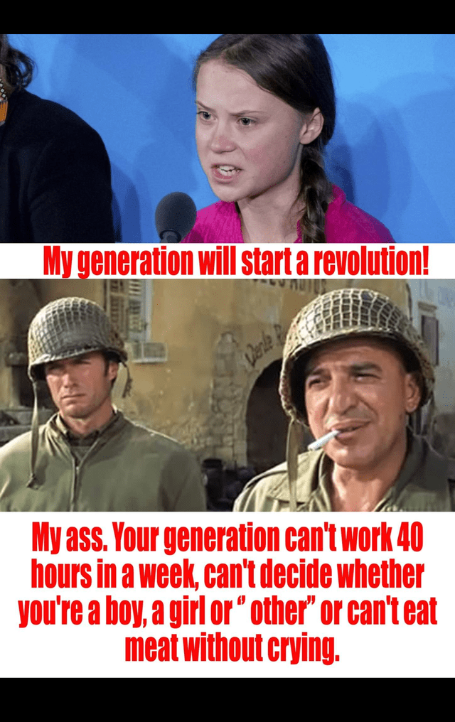 """Photo caption - My generation will start a revolution! Denle My ass. Your generation can't work 40 hours in a week, can't decide whether you're a boy, a girl or' other"""" or can't eat meat without crying."""