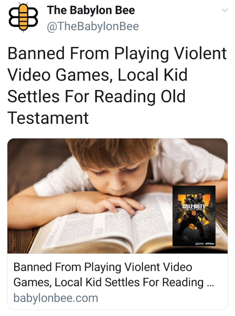 "Funny headline from The Babylon Bee that reads, ""Banned From Playing Violent Video Games, Local Kid Settles For Reading Old Testament"""