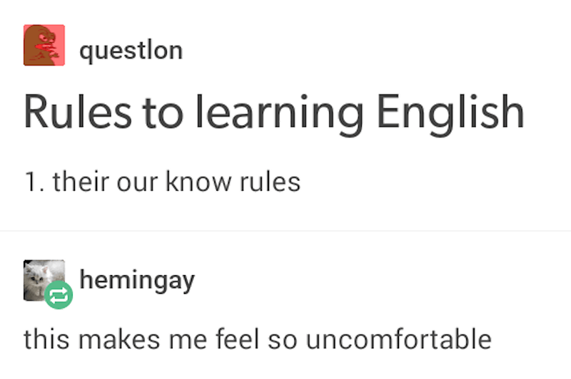 Text - questlon Rules to learning English 1. their our know rules hemingay this makes me feel so uncomfortable