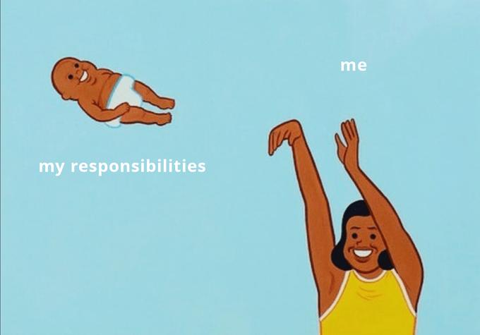 Fun - me my responsibilities