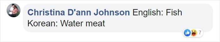 Text - Christina D'ann Johnson English: Fish Korean: Water meat 7