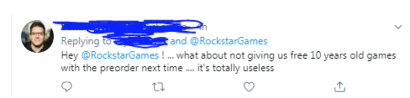 Text - Replying to Hey @RockstarGames!... what about not giving us free 10 years old games with the preorder next time.. it's totally useless :and @RockstarGames ta