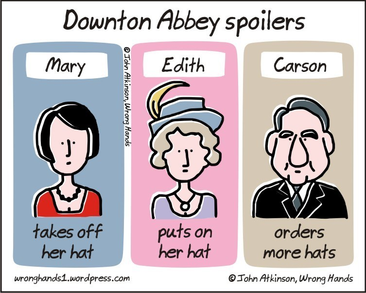 Cartoon - Downton Abbey spoilers Carson Mary Edith takes off her hat puts on her hat orders more hats wronghands1.wordpress.com OJohn Atkinson, Wrong Hands O Tohn Atkinson, Wrong Hands