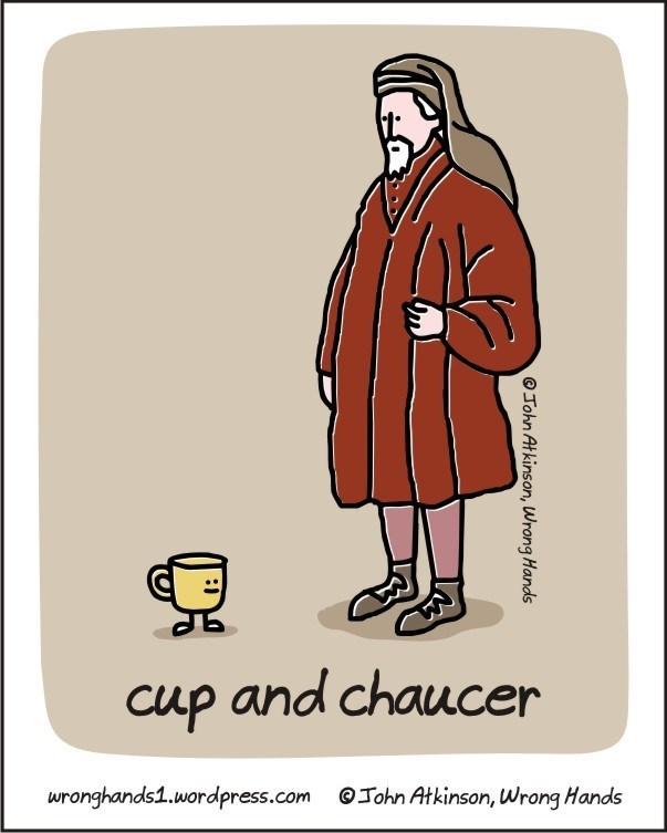 Cartoon - Cup and chaucer wronghands1.wordpress.com John Atkinson, Wrong Hands OJohn Atkinson, Wrong Hands