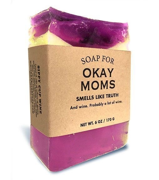 Soap - SOAP FOR ΟΚΑΥ MOMS SMELLS LIKE TRUTH And wine. Probably a lot of wine. NET WT. 6 OZ/170 G SIPPY CUP WINE Cocoret ort pek. el esetfied weh aee colir rl ohrcen