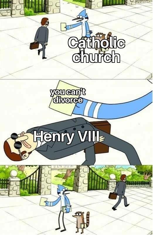 Cartoon - Catholic church you can't divorce Henry VIl