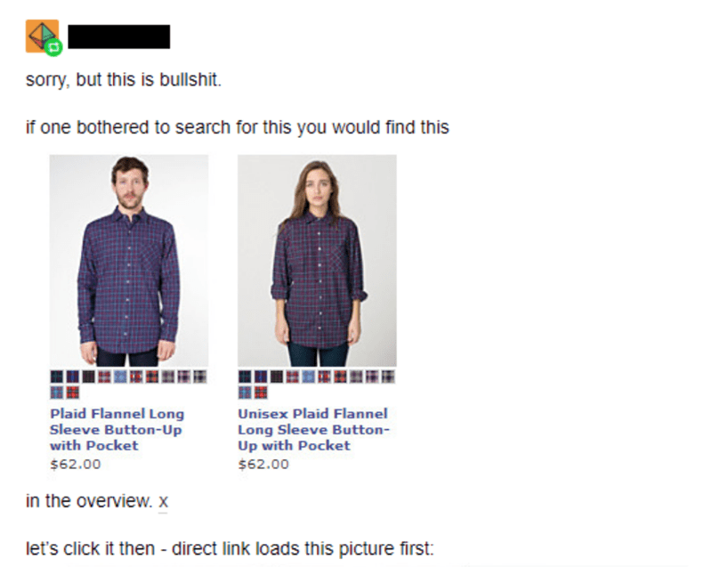 Clothing - sorry, but this is bullshit if one bothered to search for this you would find this Plaid Flannel Long Sleeve Button-Up with Pocket Unisex Plaid Flannel Long Sleeve Button- Up with Pocket $62.00 $62.00 in the overview. X let's click it then - direct link loads this picture first: