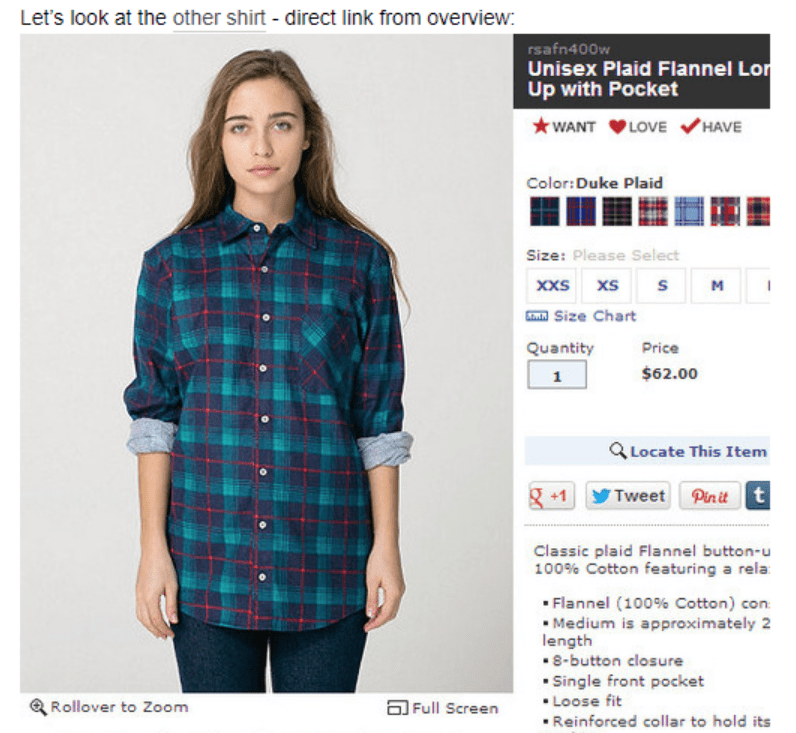 Plaid - Let's look at the other shirt- direct link from overview rsafn400w Unisex Plaid Flannel Lo Up with Pocket WANT LOVE HAVE Color:Duke Plaid Size: Please Select sM xxs xs Size Chart Quantity Price $62.00 1 Locate This Item Tweet Pinit t Classic plaid Flannel button-u 100% Cotton featuring a rela Flannel (100% Cotton) con Medium is approximately 2 length 8-button closure Single front pocket Loose fit a Full Screen Rollover to Zoom Reinforced collar to hold its