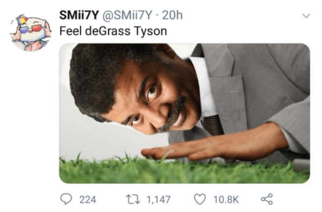 Text - SMII7Y @SMI17Y 20h Feel deGrass Tyson ed ti 1,147 224 10.8K
