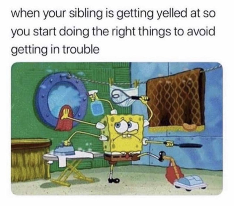 Cartoon - when your sibling is getting yelled at so you start doing the right things to avoid getting in trouble