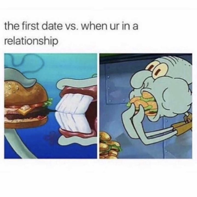 Cartoon - the first date vs. when ur in a relationship