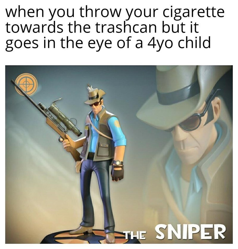 Cartoon - when you throw your cigarette towards the trashcan but it goes in the eye of a 4yo child THE SNIPER