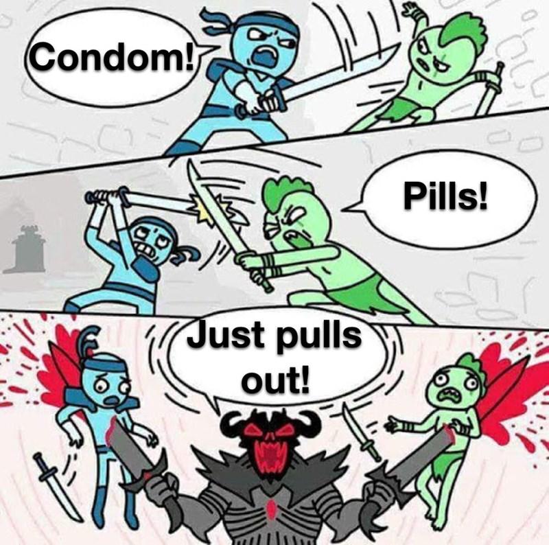Cartoon - Condom! Pills! Just pulls out!