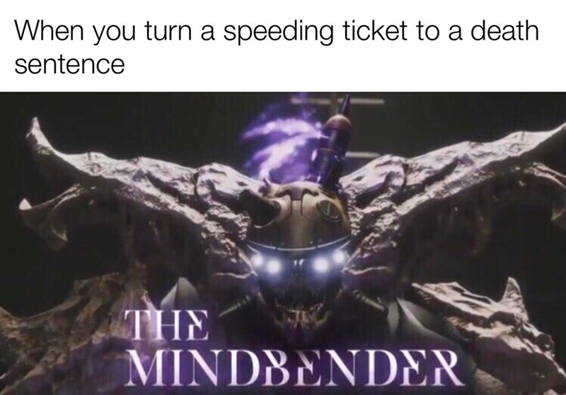 Fictional character - When you turn a speeding ticket to a death sentence THE MINDBENDER