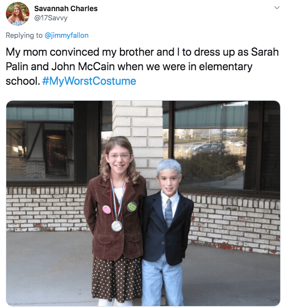 Text - Savannah Charles @17Savvy Replying to @jimmyfallon My mom convinced my brother and I to dress up as Sarah Palin and John McCain when we were in elementary school. #MyWorstCostume >