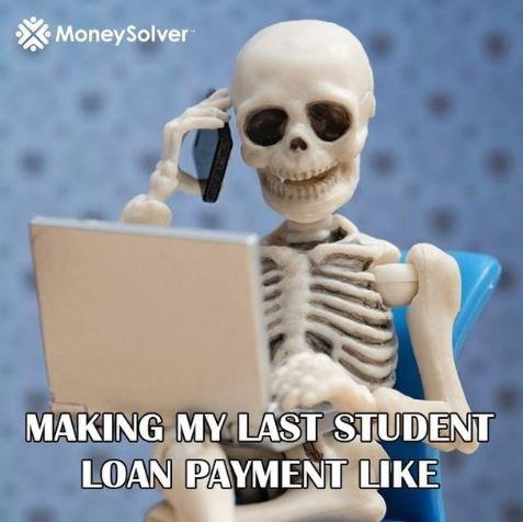 Skeleton - MoneySolver MAKING MY LAST STUDENT LOAN PAYMENT LIKE