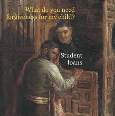 Text - What do you need forgiveness for my child? Student loans