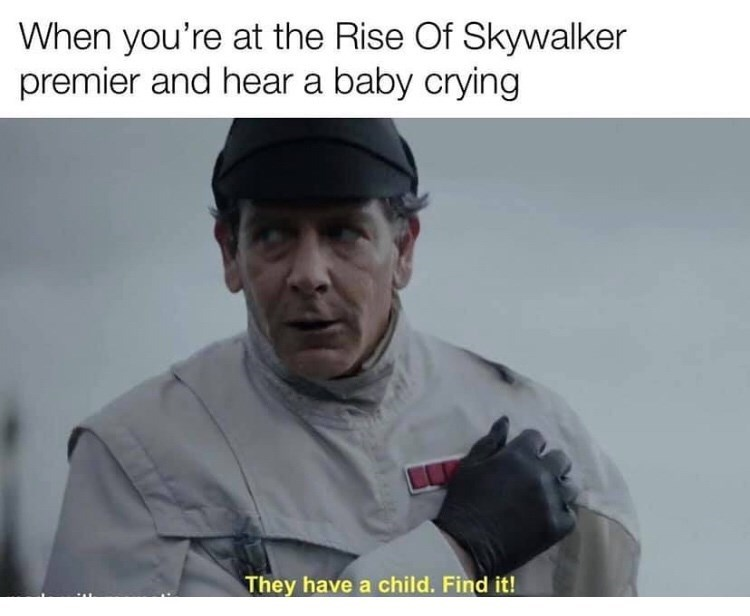Photo caption - When you're at the Rise Of Skywalker premier and hear a baby crying They have a child. Find it!