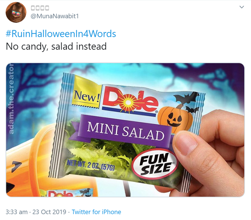 Product - @MunaNawabit1 #RuinHalloweenIn4Words No candy, salad instead Dale New! MINI SALAD FUN SIZE NETWT.2 02 (57G) 3:33 am 23 Oct 2019 Twitter for iPhone adam.the.creator
