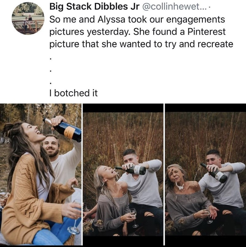 People - Big Stack Dibbles Jr @collinhewet... So me and Alyssa took our engagements pictures yesterday. She found a Pinterest picture that she wanted to try and recreate I botched it