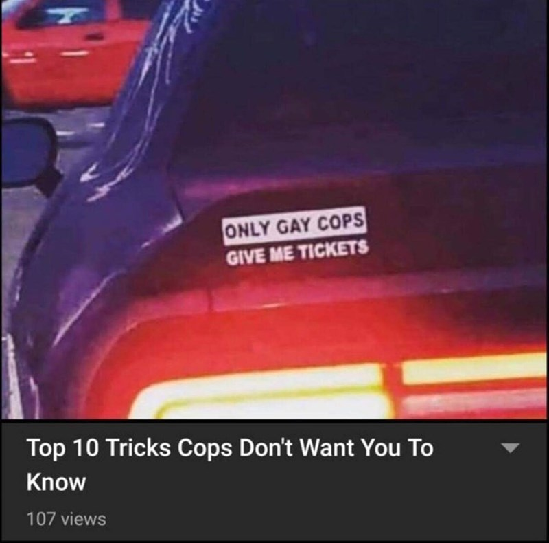 Vehicle - ONLY GAY COPS GIVE ME TICKETS Top 10 Tricks Cops Don't Want You To Know 107 views
