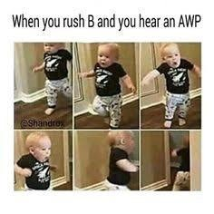 Child - When you rush B and you hear an AWP @Shandro
