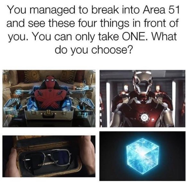 Iron man - You managed to break into Area 51 and see these four things in front of you. You can only take ONE. What do you choose?