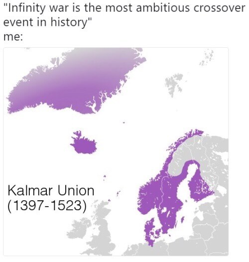 "Text - ""Infinity war is the most ambitious crossover event in history"" me: Kalmar Union (1397-1523)"