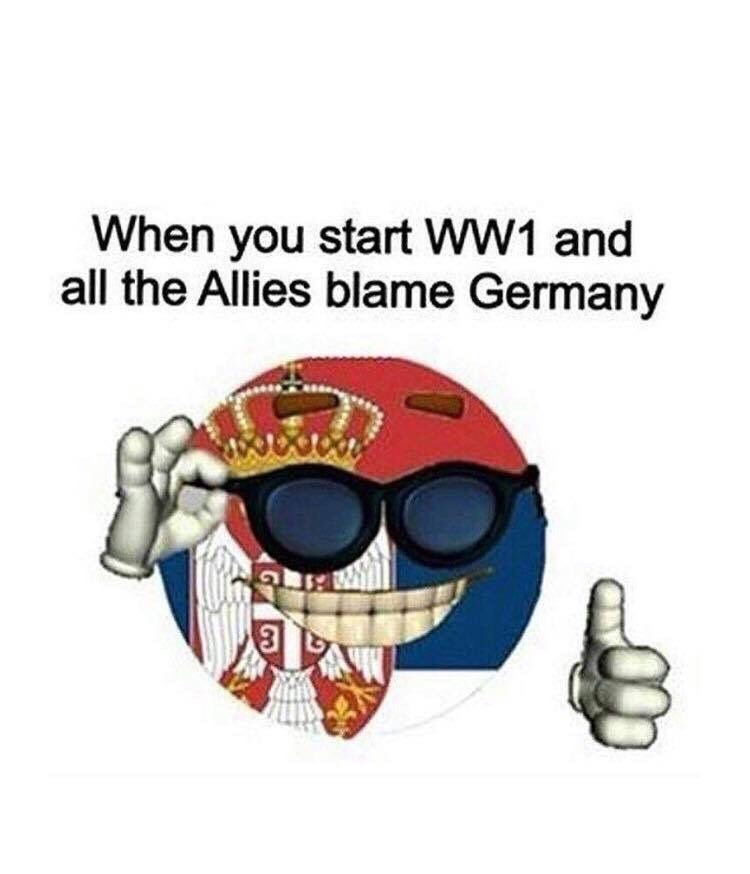 Cartoon - When you start WW1 and all the Allies blame Germany