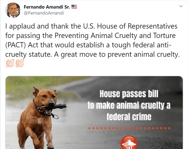Canidae - Fernando Amandi Sr. @FernandoAmandi I applaud and thank the U.S. House of Representatives for passing the Preventing Animal Cruelty and Torture (PACT) Act that would establish a tough federal anti- cruelty statute. A great move to prevent animal cruelty. House passes bill to make animal cruelty a federal crime