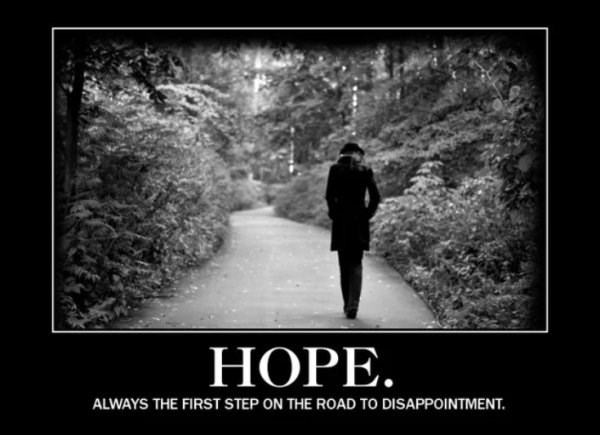 Photograph - НОРЕ. ALWAYS THE FIRST STEP ON THE ROAD TO DISAPPOINTMENT.