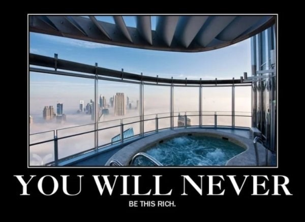 Property - YOU WILL NEVER BE THIS RICH
