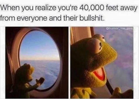 Text - When you realize you're 40,000 feet away from everyone and their bullshit. Ohumor-mepink