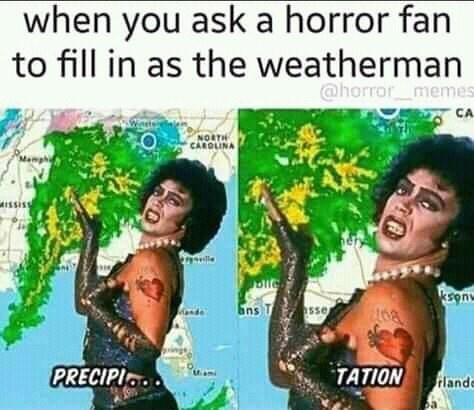 Tree - when you ask a horror fan to fill in as the weatherman @horror_memes CA NORTH CAROLINA MISSISS blie kson Gns T sse PRECIPI TATION rland