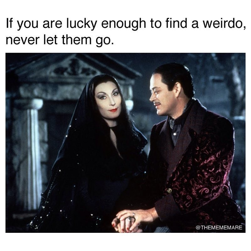 Text - If you are lucky enough to find a weirdo, never let them go. @THEMEMEMARE