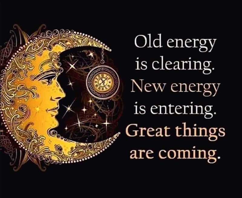 Font - Old energy is clearing. New energy is entering Great things are coming.