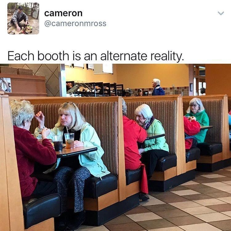 Text - cameron @cameronmross Each booth is an alternate reality