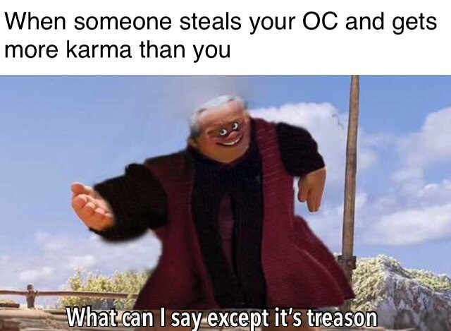 Adaptation - When someone steals your OC and gets more karma than you What can I say-except it's treason