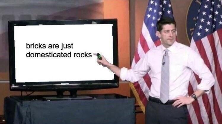 Media - bricks are just domesticated rocks