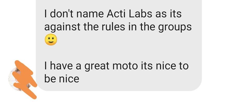Text - I don't name Acti Labs as its against the rules in the groups I have a great moto its nice to be nice