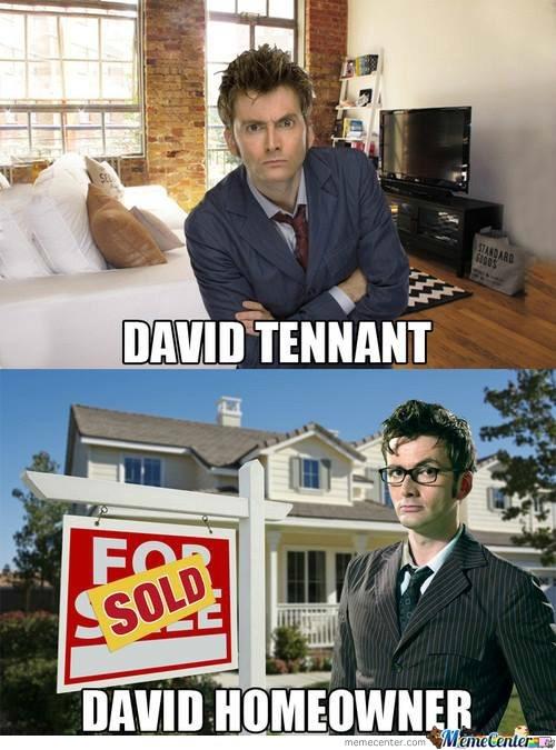 Photo caption - DAVID TENNANT SOLD DAVID HOMEOWNER Meme Centere memecenter.com