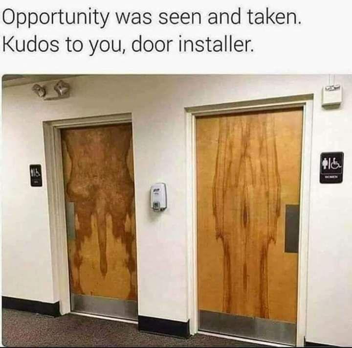 Door - Opportunity was seen and taken. Kudos to you, door installer.