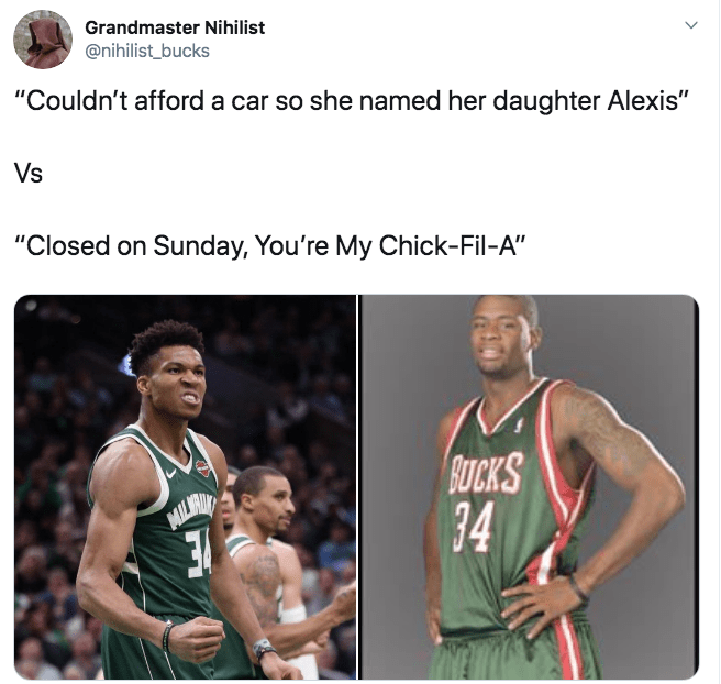"Basketball player - Grandmaster Nihilist @nihilist_bucks ""Couldn't afford a car so she named her daughter Alexis"" Vs ""Closed on Sunday, You're My Chick-Fil-A"" BUCKS 34 MILWB"
