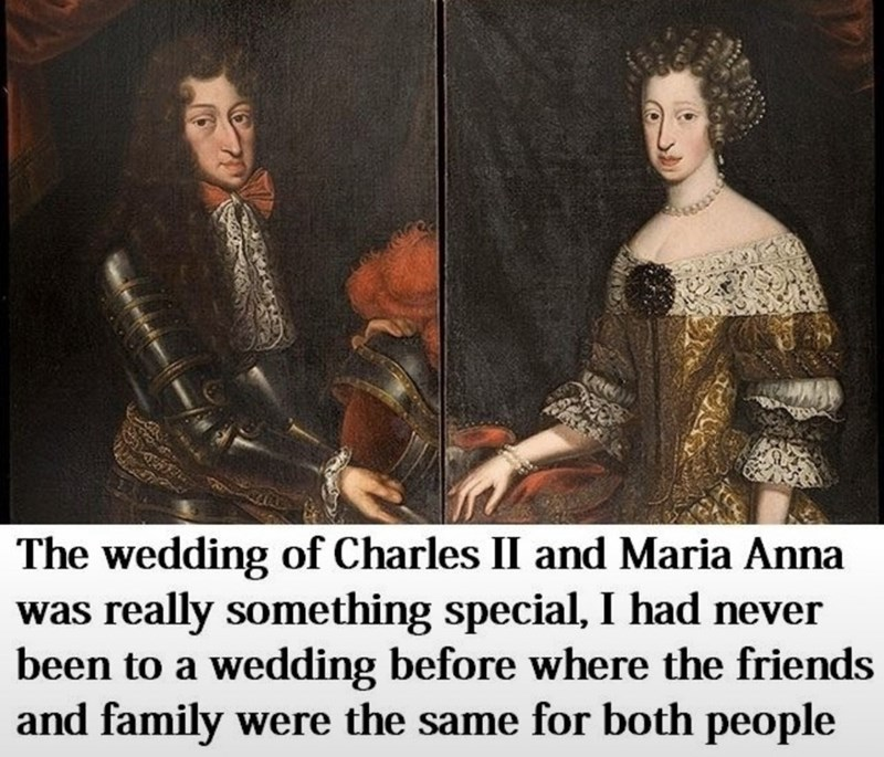 Photo caption - The wedding of Charles II and Maria Anna was really something special, I had never been to a wedding before where the friends and family were the same for both people