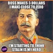 Forehead - BOSS MAKES 3 DOLLARS I MAKE CLOSE TO ZERO IM STARTING TO THINK STALIN IS MY HERO TZIZ