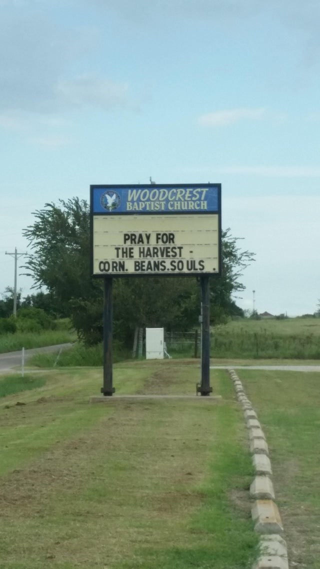 Sign - WOODCREST BAPTIST CHURCH PRAY FOR THE HARVEST CO RN. BEANS.SO ULS