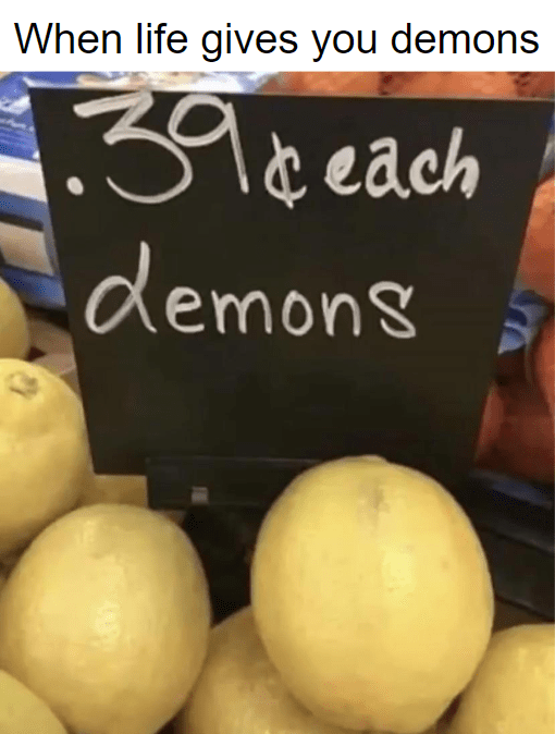 Food - When life gives you demons ro ¢ each demons
